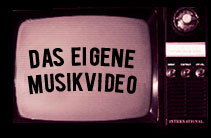 Das eigene Musikvideo